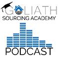 Goliath Sourcing Academy Podcast