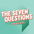 The Seven Questions Podcast