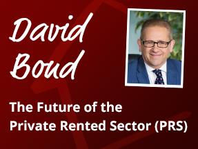 The Future of the Private Rented Sector (PRS) - David Bond