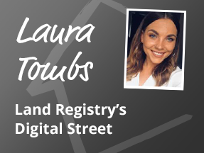Land Registry Digital Street - Laura Tombs